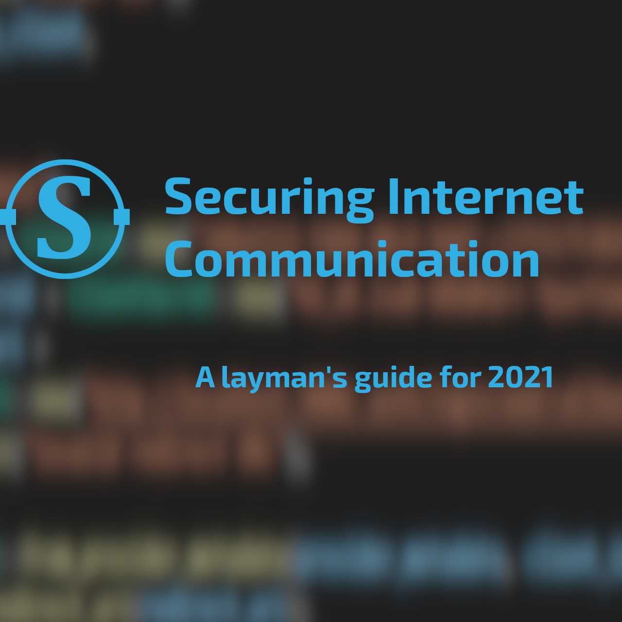 Securing internet communications: a layman's guide (2021)